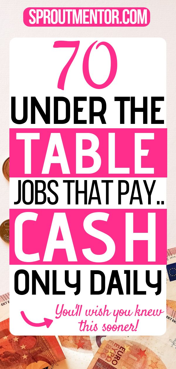 80+ Under The Table Jobs (Cash Paying Jobs For 2019