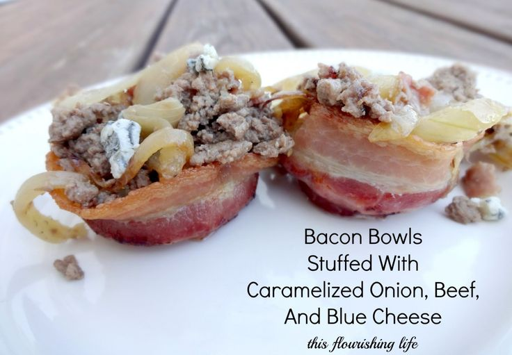 Bacon Bowls Stuffed With Caramelized Onion, Beef, And Blue Cheese ...
