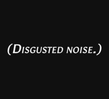 Cassandra says: (Disgusted noise.) T-Shirt
