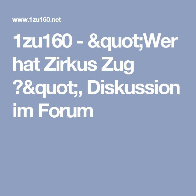 """1zu160 - """"Wer hat Zirkus Zug ?"""", Diskussion im Forum"""
