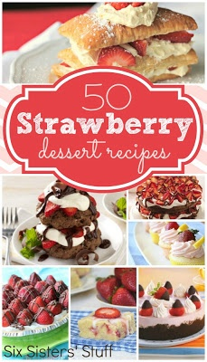 50 Strawberry Dessert Recipes from SixSistersS A list of 50 delicious strawberry
