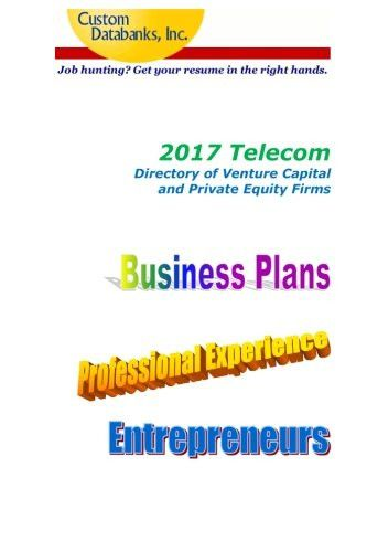 2017 Telecom Directory of Venture Capital and Private Equity Firms - venture capital resume