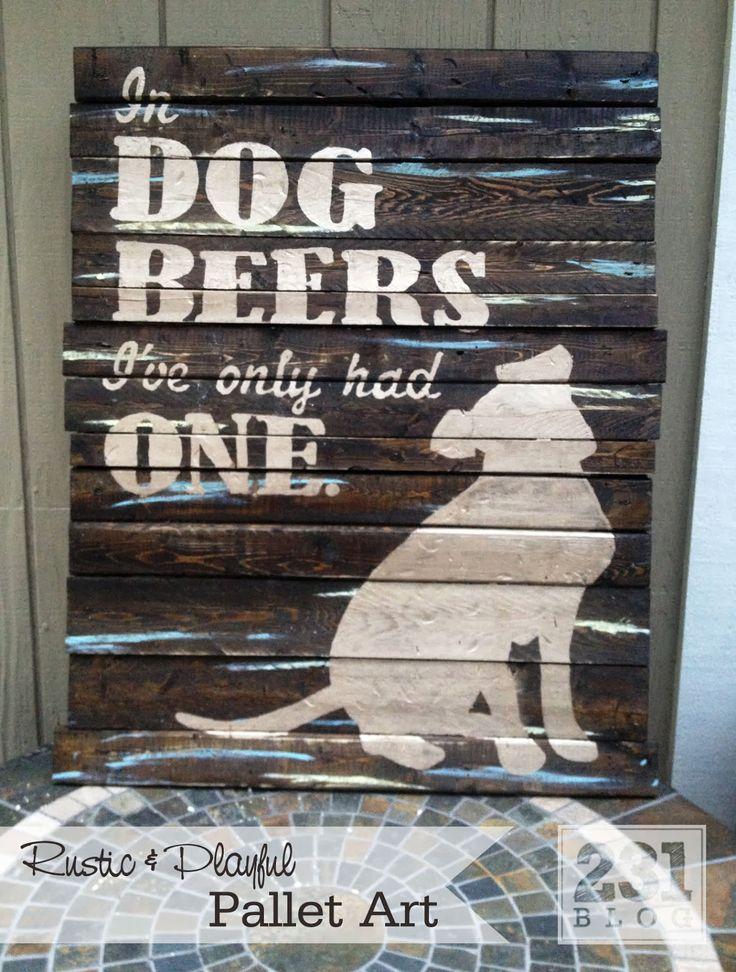 Custom DIY Pallet Art, wooden pallet art, tutorial, in dog beers I've only had one, rustic and playful diy art