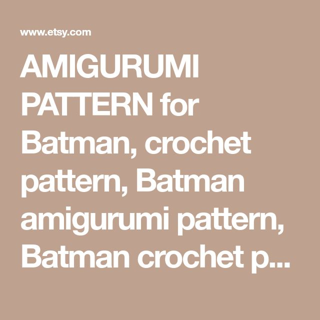 AMIGURUMI PATTERN for Batman, crochet pattern, Batman amigurumi pattern, Batman crochet pattern, Batman doll PDF tutorial, printable pattern