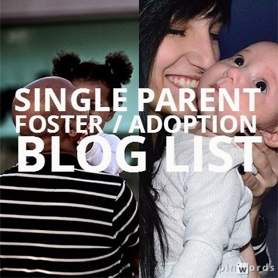 Single Parent Foster and Adoptive Blogs: A blog list of single foster and adoptive moms and dads - check it out and add your blog as well.