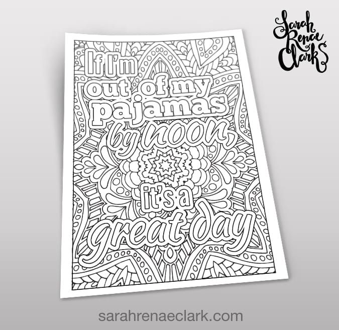 Out Of My Pajamas By Noon Coloring Page Sarah Renae Clark Coloring Book Artist And Designer Coloring Pages Printable Coloring Book Coloring Books