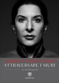 Marina Abramovic - Attraversare i muri