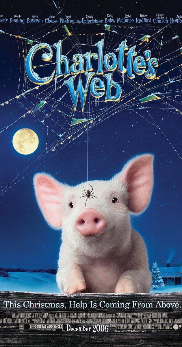 Directed by Gary Winick.  With Dakota Fanning, Julia Roberts, Oprah Winfrey, Steve Buscemi. Wilbur the pig is scared of the end of the season, because he knows that come that time, he will end up on the dinner table. He hatches a plan with Charlotte, a spider that lives in his pen, to ensure that this will never happen.