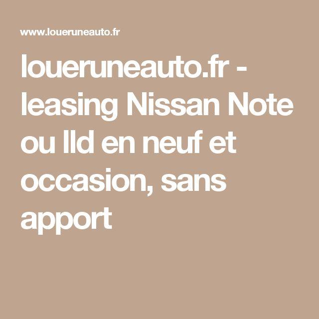loueruneauto.fr - leasing Nissan Note ou lld en neuf et occasion, sans apport