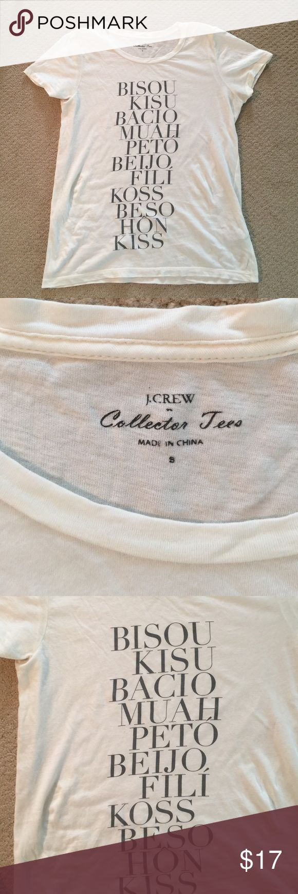 J. Crew Kiss T-Shirt size small Off white J. Crew kiss kiss t-shirt. Size small. Lightweight t in very good condition. J. Crew Tops Tees - Short Sleeve
