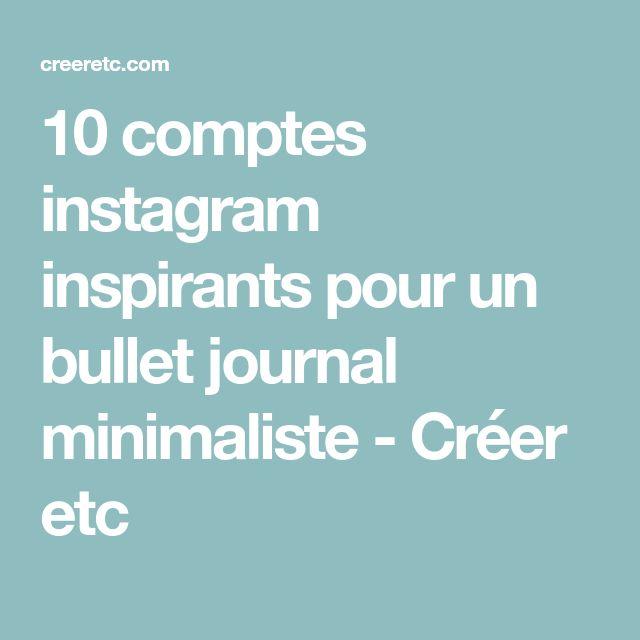 10 comptes instagram inspirants pour un bullet journal minimaliste - Créer etc