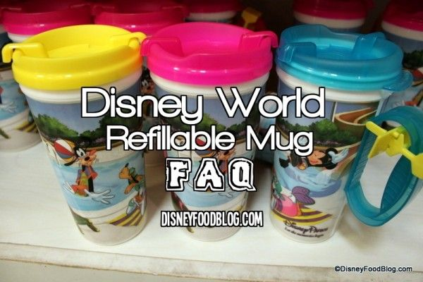 FAQ's about the Disney Refillable Mug Program (also known as Rapid Fill)