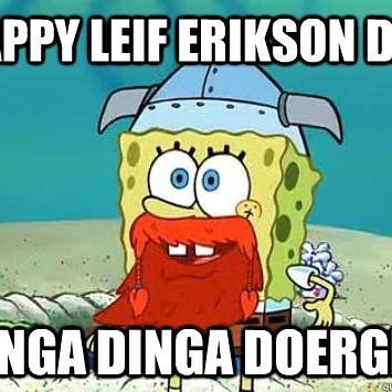 Top 100 spongebob quotes photos As NYCC starts winding down, remember to celebrate Leif Erikson Day today! #leiferikson #leiferiksonday #hingadingadurgen #spongebob #spongebobmemes #spongebobquotes #spongebobsquarepants See more http://wumann.com/top-100-spongebob-quotes-photos/