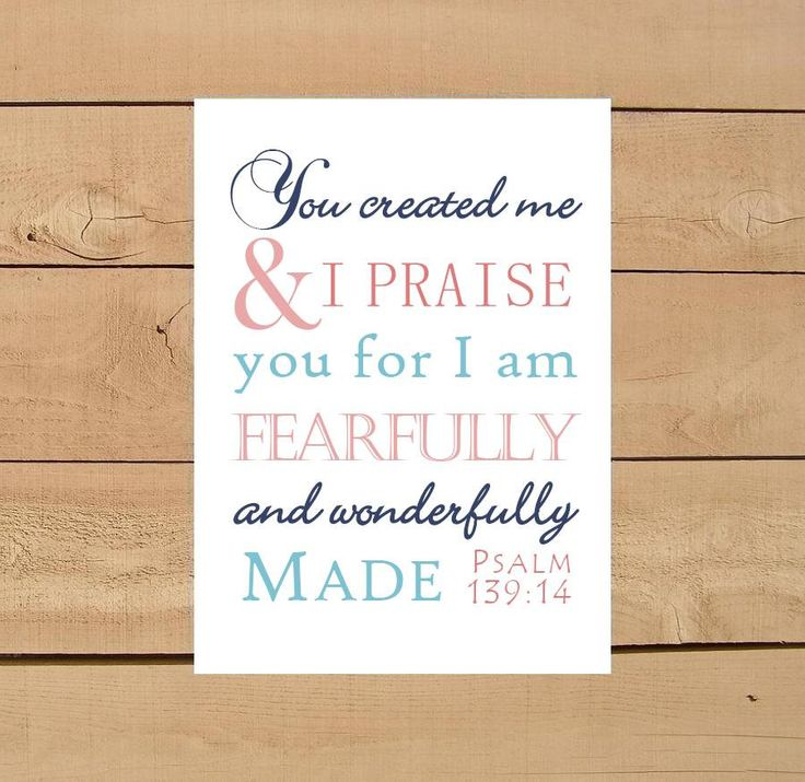 """Psalm 139:14 Print. """"I praise you for I am fearfully and wonderfully made"""" - Typography Bible Verse Art 8x10 or 5x7. $10.00, via Etsy."""
