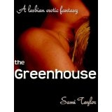 The Greenhouse: A Lesbian Erotic Fantasy (Kindle Edition)By Sami Taylor