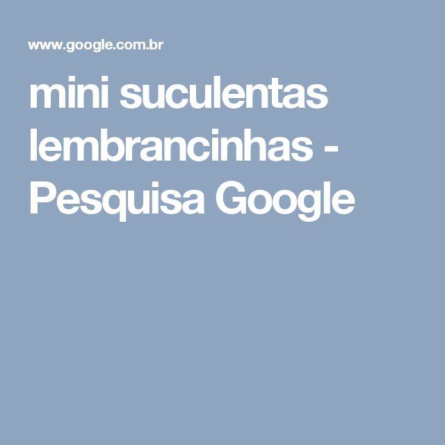 mini suculentas lembrancinhas - Pesquisa Google