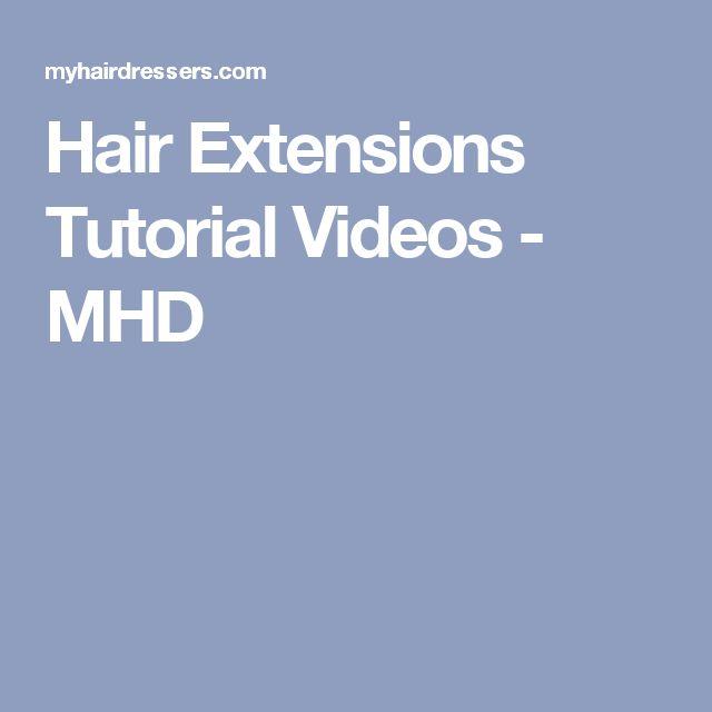 Hair Extensions Tutorial Videos - MHD