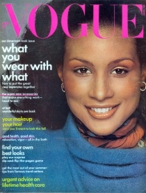 Beverly Johnson- the first African Amrican model to grace the cover of American Vogue, ca. 1974, putting black models on the commercial fashion map. By 1975, there were many major magazines featuring African American Models. She went on to act in several movies & started her uber-popular Beverly Johnson hair collection. She has passed the modeling torch to her daughter Anansa