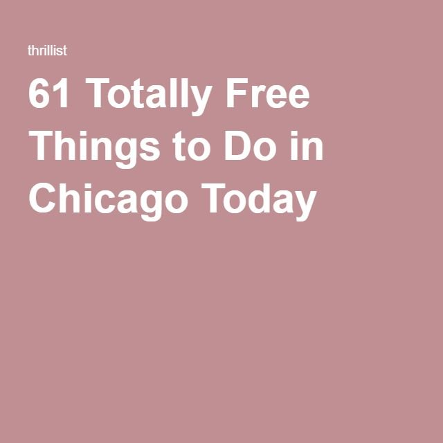 The Actually Cool Things To Do In Chicago Free Things To Do Free Things Things To Do