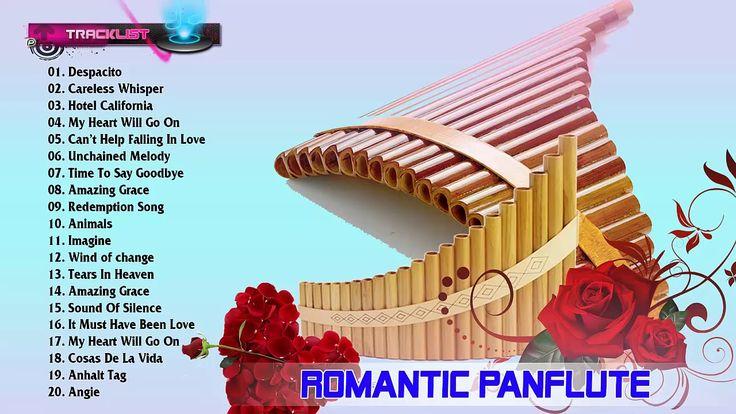 Best Romantic Panflute Greatest Hits 2017♪ღ♫Romantic Panflute Best Songs...
