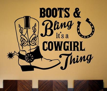 Boots & Bling it's a Cowgirl Thing wall decal by JensVinylDecals, $14.99