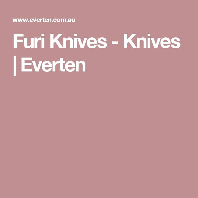 Furi Knives - Knives | Everten