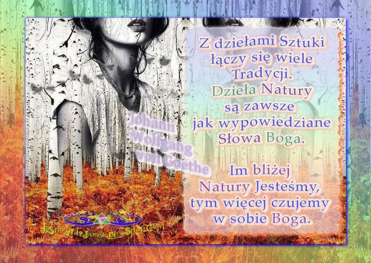Natura i Ty to Jedność - Dzieła Natury Boga -Johann Wolfgang von Goethe   www.JasnowidzJacek.blogspot.com