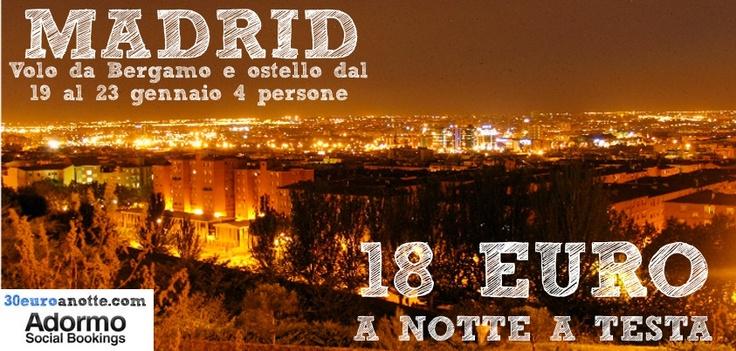 MADRID, 4 amici a far festa ;) dal 19 al 23 Gennaio. Volo e ostello, 18 Euro a notte a testa!