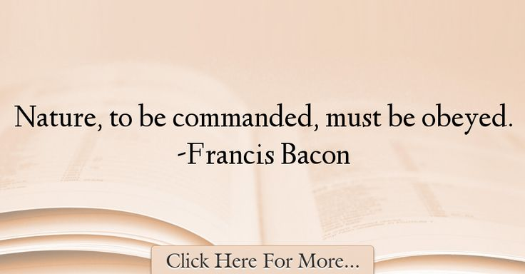 Francis Bacon Quotes About Nature - 51302
