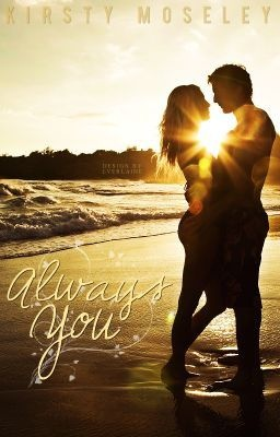 Always You (completed) - Always You COPYRIGHT STATEMENT - kirsty1000