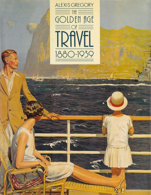 The Golden Age of Travel: 1880-1939, cover art