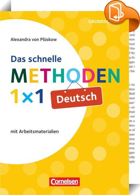 Das schnelle Methoden-1x1 Deutsch    :  Hier finden Sie mehr als 30 Methoden für das Fach Deutsch an der Grundschule.  Alle Methoden wurden im Unterricht bereits erfolgreich eingesetzt. Sie lassen  sich vielfältig variieren und damit im differenzierenden Unterricht individuell  verwenden.
