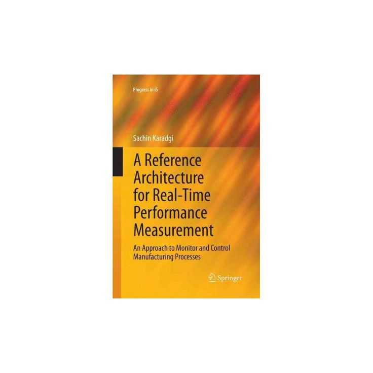 Reference Architecture for Real-time Performance Measurement : An Approach to Monitor and Control