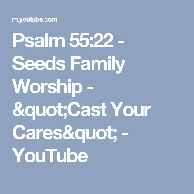 """Psalm 55:22 - Seeds Family Worship - """"Cast Your Cares"""" - YouTube"""