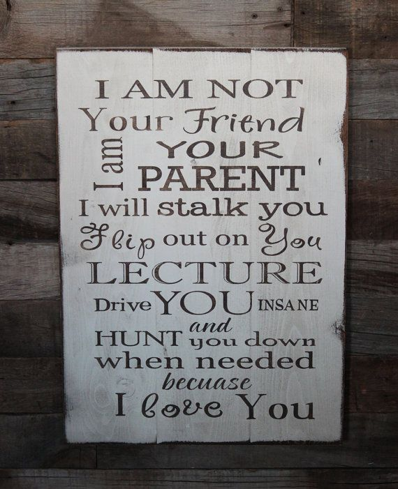 Large Wood Sign - I am Not your Friend I am your Parent - Subway Sign