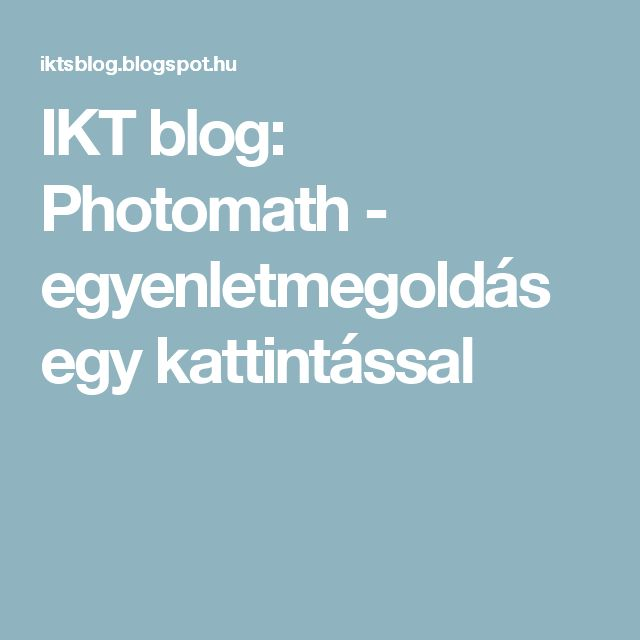 IKT blog: Photomath - egyenletmegoldás egy kattintással