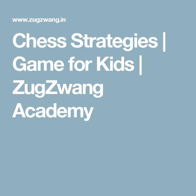 Chess Strategies   Game for Kids   ZugZwang Academy