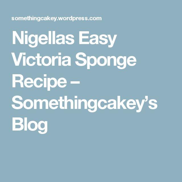 Nigellas Easy Victoria Sponge Recipe – Somethingcakey's Blog