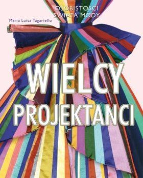 Wielcy projektanci - Tagariello Maria L. | Książki empik.com
