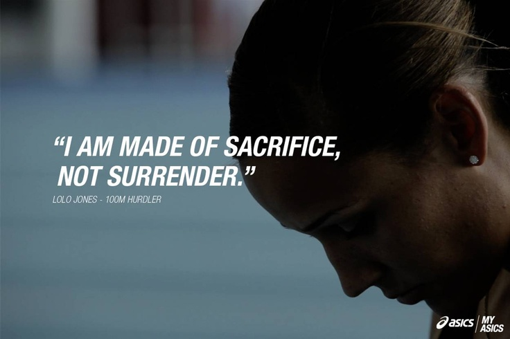 """I am made of sacrifice, not surrender.""-Lolo Jones #betteryoubest"