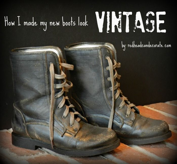 How to Make New Boots Look Vintage | Redhead Can DecorateRedhead Can Decorate