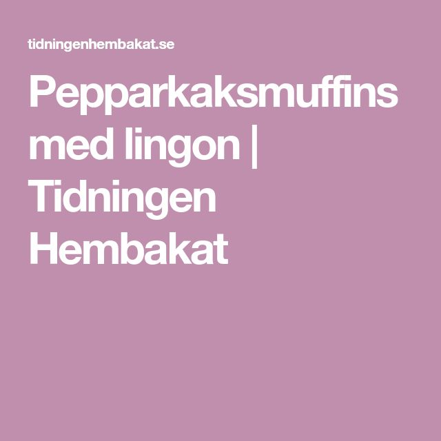 Pepparkaksmuffins med lingon | Tidningen Hembakat
