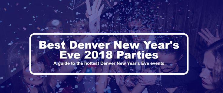 Check out this 2018 NYE Parties taking place in Denver, Colorado