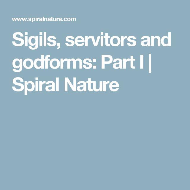 Sigils, servitors and godforms: Part I | Spiral Nature