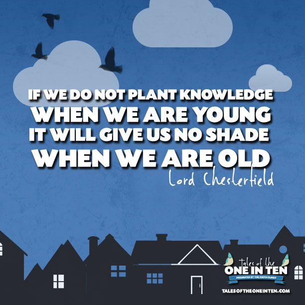 An inspiring quote by Lord Chesterfield on education #education #knowledge #inspirationalquotes #talesofthe1in10