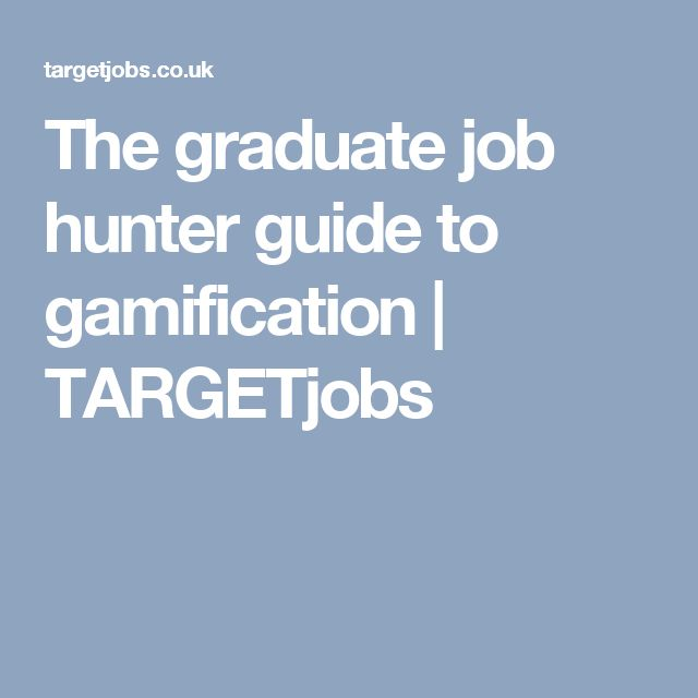 The graduate job hunter guide to gamification | TARGETjobs