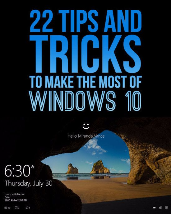 I am not getting Windows 10 though!.....22 Stupid Easy Tips That'll Make Windows 10 So Much Better