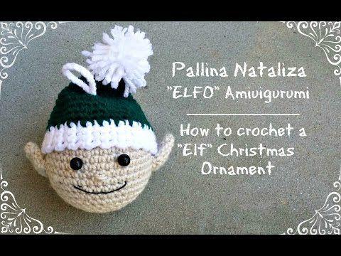 "Pallina Natalizia ""Elfo"" Amigurumi | How to crochet a ""Elf"" christmas ornament - YouTube"