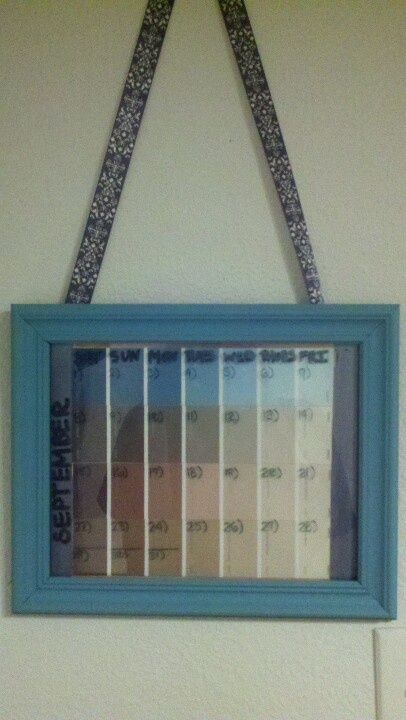 Hanging Picture Frame Calendar: I repainted a $2 pic frame, used paint samples for the days & attached ribbon to the back of the frame w/hot glue gun..use dry-erase marker on the glass :)