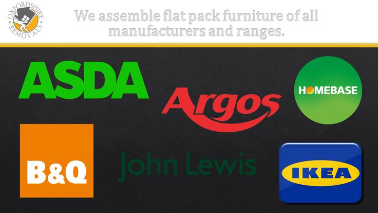 We assemble flat pack furniture of all manufacturers and ranges (asda, argos, homebase, b&q, john lewis, ikea). Oxford Oxfordshire